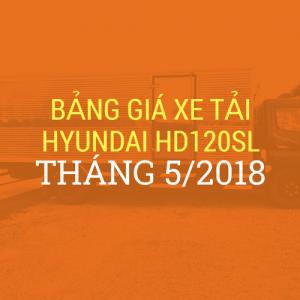 bang-gia-xe-tai-hyundai-HD120SL-thang-5-2018-giabanxetai.net