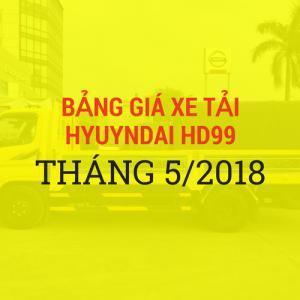 Bảng Giá Xe Tải HD99 Tháng 5/2018