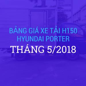 Bảng Giá Xe Tải H150 Hyundai New Porter Tháng 5/2018